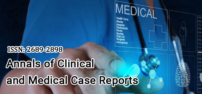 Annals of Clinical and Medical Case Reports
